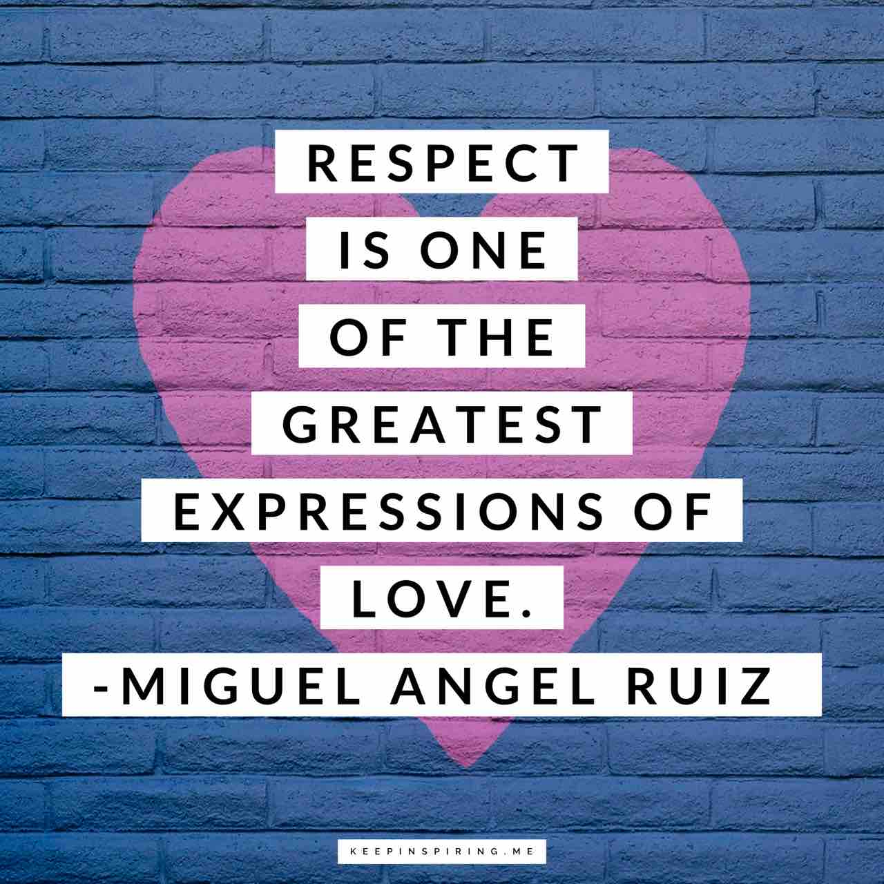 respect is one of the greatest expressions of love miguel angel ruiz quote